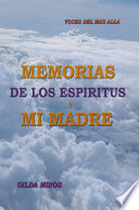 Memorias De Los Espíritus Y Mi Madre
