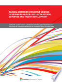 Radical Embodied Cognitive Science of Human Behavior  Skill Acquisition  Expertise and Talent Development