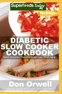 Diabetic Slow Cooker Cookbook  Over 245 Low Carb Diabetic Recipes Full of Dump Dinners Recipes Book
