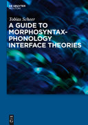 A Guide to Morphosyntax phonology Interface Theories