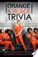 Orange is the New Black Trivia