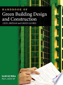 """""""Handbook of Green Building Design and Construction: LEED, BREEAM, and Green Globes"""" by Sam Kubba"""
