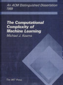 The Computational Complexity of Machine Learning