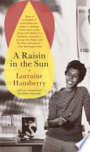 A raisin in the sun / Lorraine Hansberry ; with an introduction by Robert Nemiroff