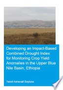Developing an Impact Based Combined Drought Index for Monitoring Crop Yield Anomalies in the Upper Blue Nile Basin  Ethiopia