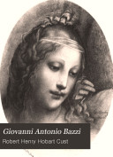"""Giovanni Antonio Bazzi, hitherto usually styled """"Sodoma,"""" the man and the painter, 1477-1549"""