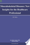 Musculoskeletal Diseases  New Insights for the Healthcare Professional  2013 Edition