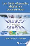 Land Surface Observation  Modeling and Data Assimilation