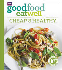 Good Food Eat Well  Cheap and Healthy Book