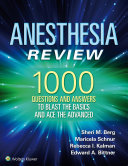 Anesthesia Review  1000 Questions and Answers to Blast the BASICS and Ace the ADVANCED