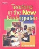 Teaching in the New Kindergarten