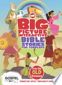 The Big Picture Interactive Bible Stories For Toddlers Old Testament Book PDF