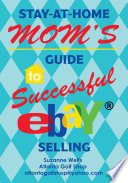 Stay At Home Mom S Guide To Successful Ebay Selling