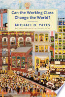 Can the Working Class Change the World