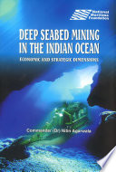 Deep Seabed Mining in the Indian Ocean: Economic and Strategic Dimensions