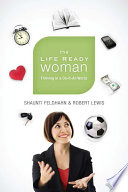The Life Ready Woman  : Thriving in a Do-It-All World