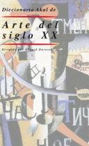Diccionario Akal de Arte del Siglo XX