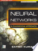 """""""Neural Networks: A Classroom Approach"""" by Satish Kumar"""