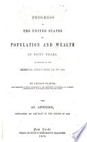 Progress of the United States in Population and Wealth in Fifty Years