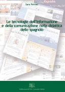 Le Tecnologie dell'Informazione e della Comunicazione nella Didattica dello Spagnolo