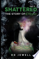 Shattered Part 4  The Story of Morgan Book PDF