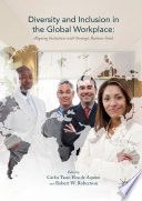 """""""Diversity and Inclusion in the Global Workplace: Aligning Initiatives with Strategic Business Goals"""" by Carlos Tasso Eira de Aquino, Robert W. Robertson"""