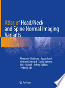Atlas of Head Neck and Spine Normal Imaging Variants Book