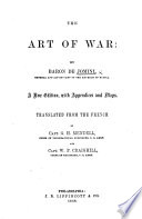 The Art of War     A New Edition  with Appendices and Maps  Translated from the French  by Capt  G  H  Mendell     and Capt  W  P  Craighill  Etc