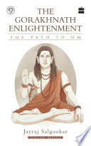 The Gorakhnath Enlightenment The Path To Om