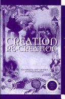 Creation Re Creation