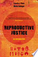 """Reproductive Justice: An Introduction"" by Loretta Ross, Rickie Solinger"