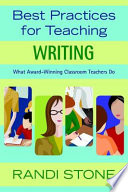 Best Practices for Teaching Writing  : What Award-Winning Classroom Teachers Do