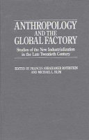 Anthropology and the Global Factory