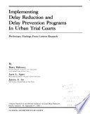 Implementing Delay Reduction and Delay Prevention Programs in Urban Trial Courts