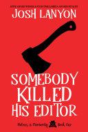 Somebody Killed His Editor Pdf/ePub eBook