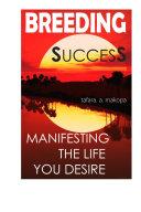 Pdf Breeding Success Manifesting The Life You Desire