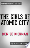 The Girls Of Atomic City By Denise Kiernan Conversation Starters Book
