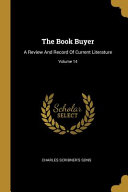 The Book Buyer  A Review And Record Of Current Literature