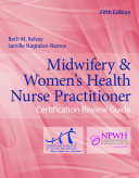 Midwifery   Women s Health Nurse Practitioner Certification Review Guide