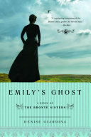 Emily's Ghost: A Novel of the Bronte Sisters ebook