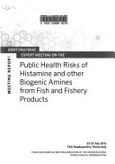 Public Health Risks of Histamine and Other Biogenic Amines from Fish and Fisheries Products Book