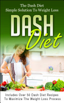 Dash Diet  The Dash Diet Simple Solution To Weight Loss