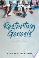 Restarting Genesis  A Covenant View of Creation
