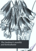 The Gardener s Monthly and Horticulturist Book