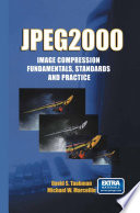 JPEG2000 Image Compression Fundamentals  Standards and Practice Book