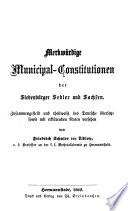 Materialien zur Siebenbürgischen Rechtsgeschichte enthaltend 1. merkwürdige Municipal-Constitutionen, 2. die Regulativpunkte, 3. die wichtigsten Verfassungsgrundgesetze, 4. die Landtagsartikel vom J. 1848