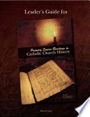 Leader s Guide for Primary Source Readings in Catholic Church History