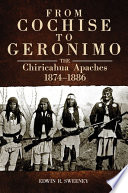 From Cochise to Geronimo