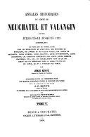 Annales historiques du comté de Neuchatel et Valangin depuis Jules-César jusqu'en 1722 ...