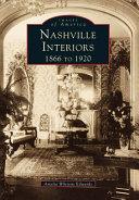 Nashville Interiors, 1866 to 1922
